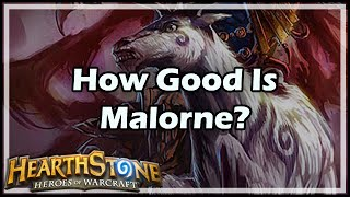 [Hearthstone] How Good Is Malorne?
