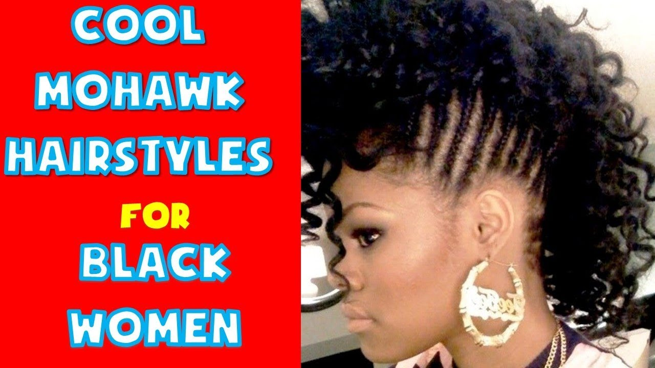 40 Cool Mohawk Hairstyle Ideas For Black Women Youtube