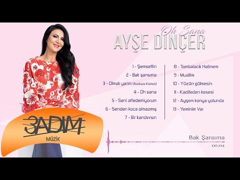 Ayşe Dinçer - Bak Şansıma