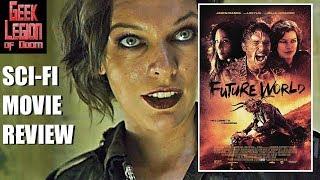 FUTURE WORLD ( 2018 James Franco ) Post Apocalypse Sci-Fi Movie Review
