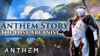 "Anthem - Story Mission Gameplay & Lore ""The Lost Arcanist"" (SPOILERS)"
