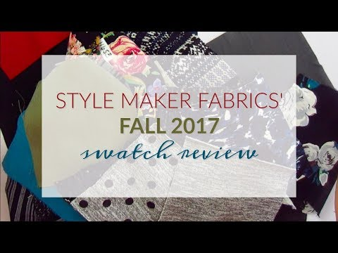Style Maker Fabrics' Fall 2017 Swatch Review