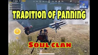 Soul Clan's Tradition| Panning the Last Guy | Pubg Mobile
