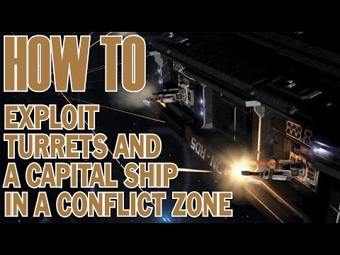 How to exploit turrets and a capital ship in a conflict zone