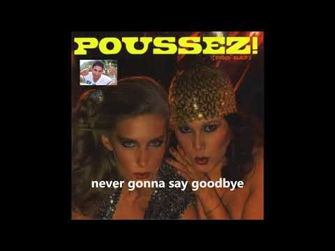 Never Say Goodbye   POUSSEZ Arturo Gutierrez Mendoza Disco 1979