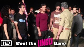 Meet the Ungli Gang - Behind The Scenes - Emraan Hashmi, Kangana Ranaut, Randeep Hooda, Sanjay Dutt