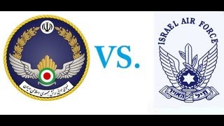 ☫ Iranian Air force ☫(IRIAF) vs. ✡ Israeli Air force ✡ (IAF)