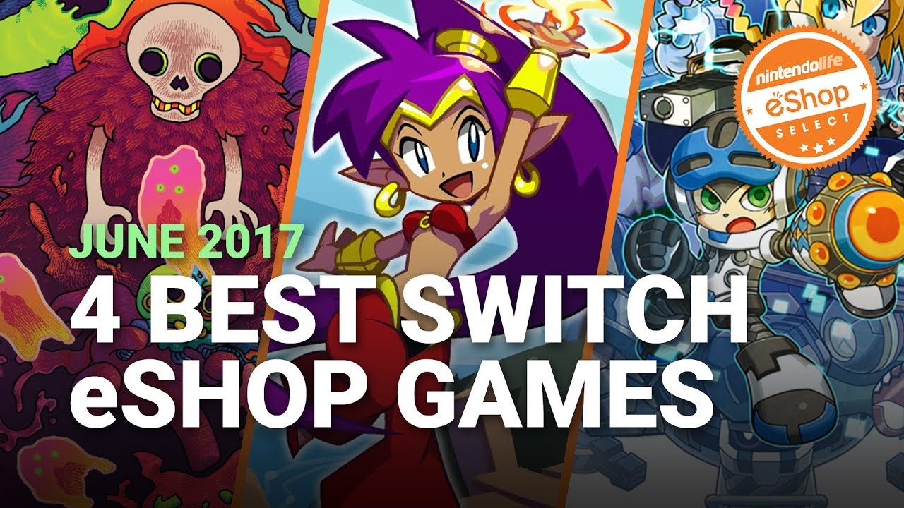 The 4 Best Eshop Games On Nintendo Switch June 2017