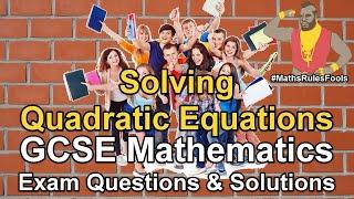 Solving Quadratic Equations (factorising / quadratic fomula) - GCSE Maths Exam Questions