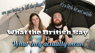 What the British say and what they actually mean