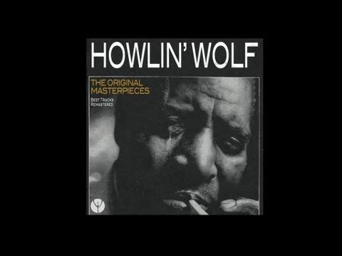 Howlin' Wolf- Smokestack Lightnin (She Gave Me Gasoline)