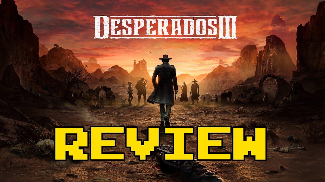 ᐅ Video Review ᐅ Desperados Iii Review