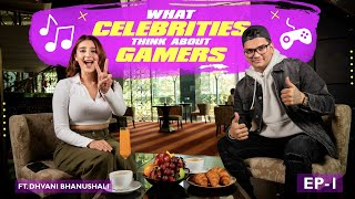 What Celebs Think About Gaming? EP 1 Ft @Dhvani Bhanushali