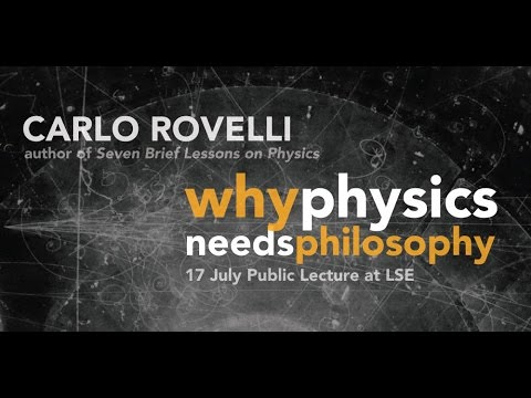 "Carlo Rovelli: ""Why Physics needs Philosophy"""