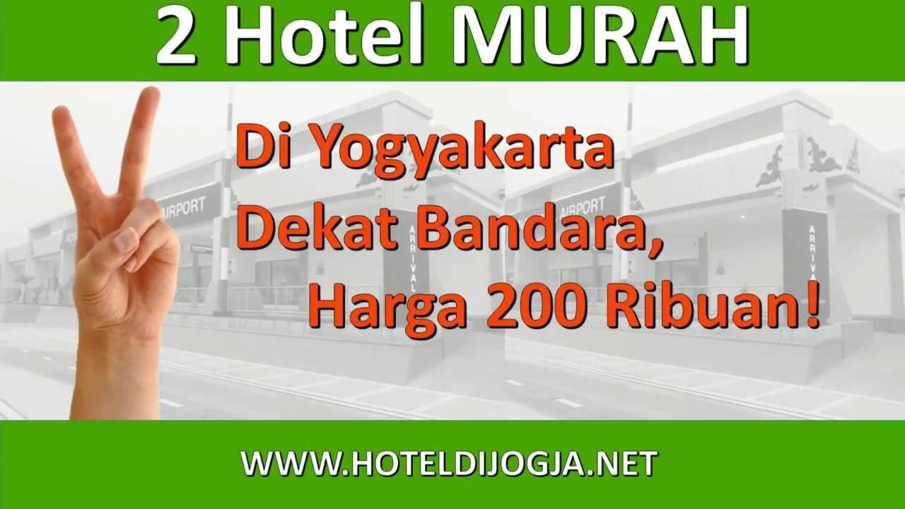 2 Hotel MURAH Di Yogyakarta Dekat Bandara Adisucipto HANYA 200ribuan BRO