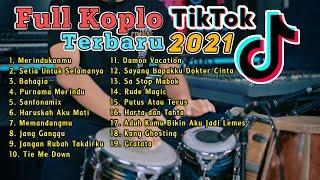 FULL ALBUM KOPLO TERBARU VIRAL TIKTOK 2021 FULLBASS