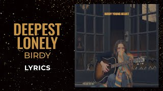 Birdy - Deepest Lonely (LYRICS)