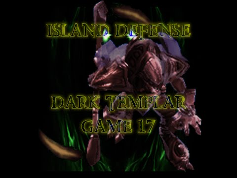 Starcraft 2 Arcade | Island Defense | Dark Templar | Game 17