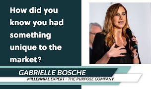 Gabrielle Bosché: How Did You Know You Had Something Unique to the Market?