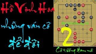 Hồ Vinh Hoa Và Những Ván Cờ Thuận Pháo Kinh điển  - Cờ Tướng Tốc Thắng