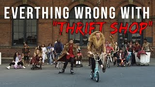 "Everything Wrong With Macklemore & Ryan Lewis - ""Thrift Shop"""