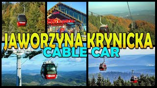 JAWORZYNA KRYNICKA Cable Car - Kolej Gondolowa Na Jaworzynę - Krynica-Zdrój - Poland (4K)