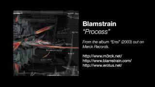 Blamstrain - Process