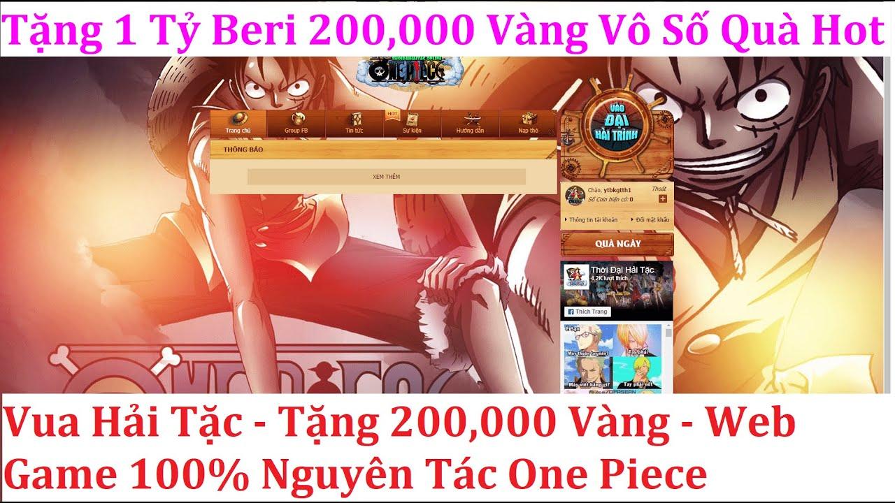 Game Web Lậu 2020 Vua Hải Tặc - Tặng 200,000 Vàng - Web Game 100% Nguyên Tác One Piece