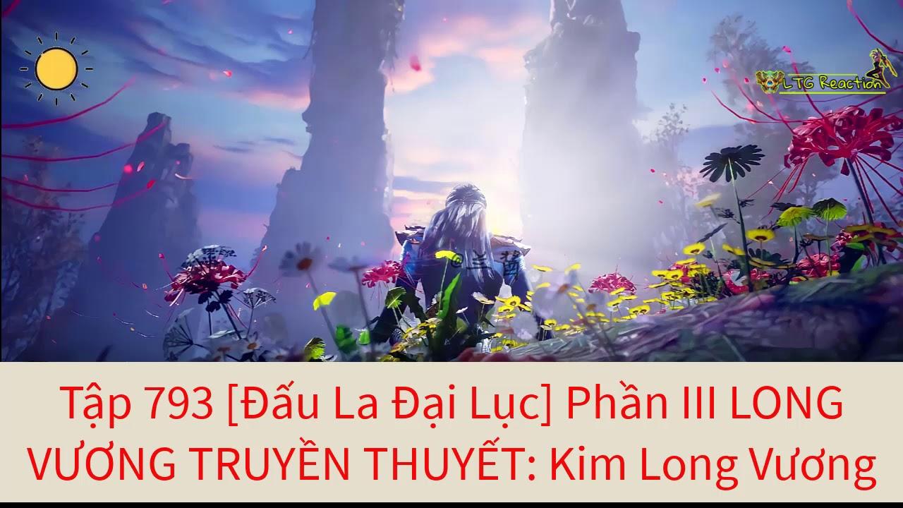 Tập 793 [Đ ấu La Đại Lục] Phần III LONG VƯƠNG TRUYỀN THUYẾT: Kim Long Vương