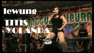 LEWUNGnge TITIS YOLANDA td malem live GABUSAN SQUARE   mantabbbb