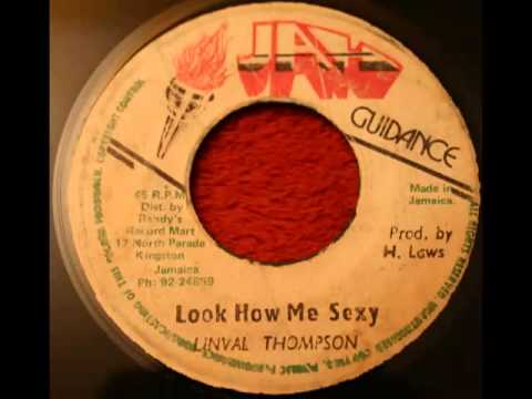 LINVAL THOMPSONLook how me sexy + version 1981 (Jah guidance)