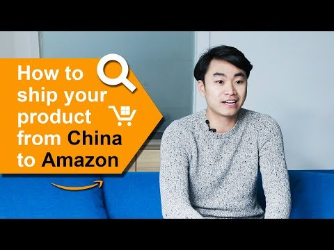How to Ship Your Products from China to Amazon