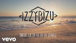 Izzy Bizu - Sweat (A La La La La Long)