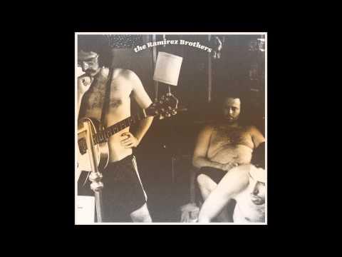Ramirez Brothers / Full Album