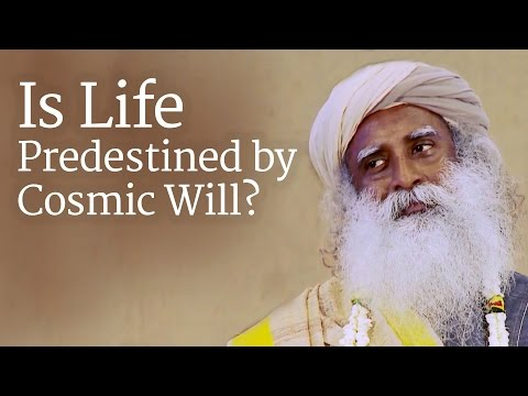 Is Life Predestined by Cosmic Will?   Sadhguru
