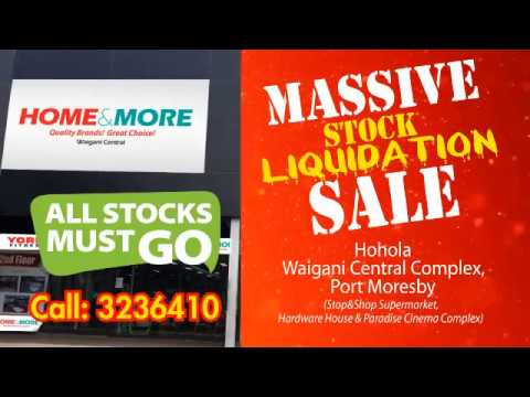 MASSIVE STOCK LIQUIDATION SALE @ Home&More PNG
