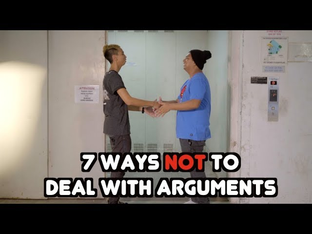 7 WAYS NOT TO DEAL WITH ARGUMENTS