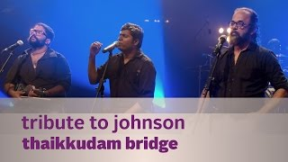 Tribute To Johnson Thaikkudam Bridge - Music Mojo Season 3 - KappaTV.mp3