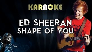 Ed Sheeran – Shape Of You | Official Karaoke Version Instrumental Lyrics Cover Sing Along