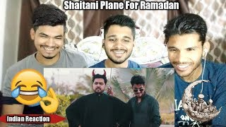 SHAITANI PLAN FOR RAMAZAN | THE IDIOTZ | RAMADAN SPECIAL | INDIAN REACTION.