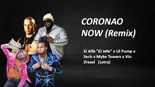 "CORONAO NOW (Remix) - El Alfa ""El Jefe"" x Lil Pump x Sech x Myke Towers x Vin Diesel (Letra)"