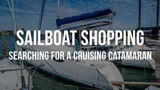 Sailboat Shopping - Searching for a Cruising Catamaran