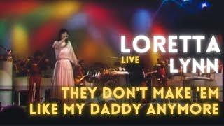 Loretta Lynn - They don't make 'em like my Daddy Anymore