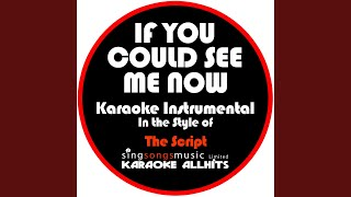 If You Could See Me Now (In the Style of the Script) (Karaoke Instrumental Version)