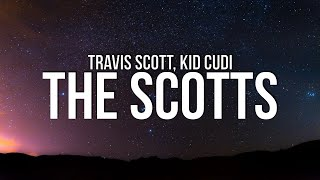 Travis Scott - THE SCOTTS (Lyrics) ft. Kid Cudi
