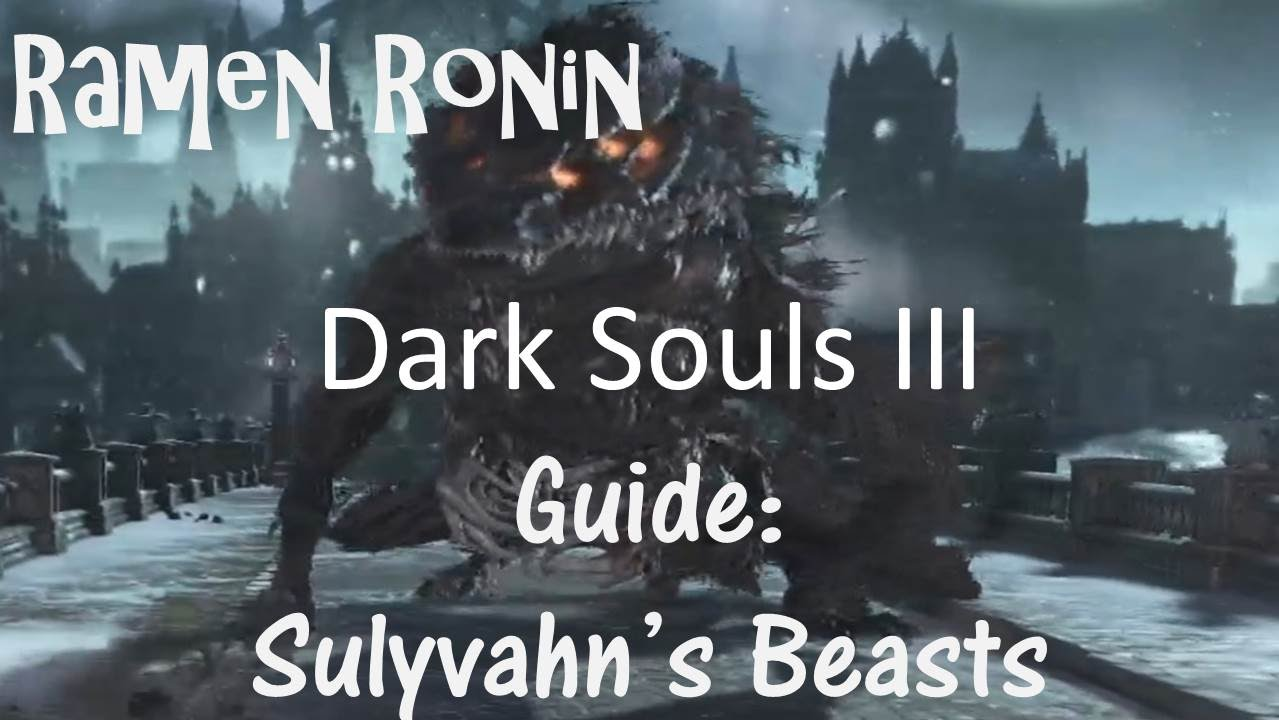 Dark Souls 3 Guide: How to Defeat the Two Sulyvahn's Beasts [Easy Mode]