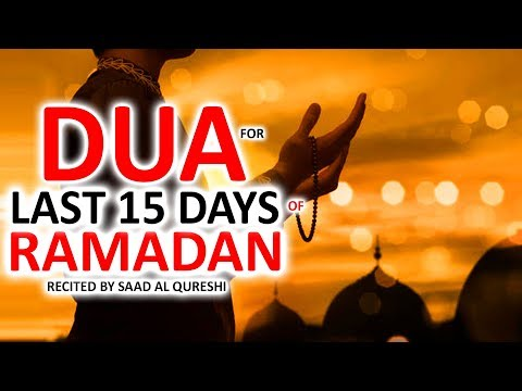 LAST 15 DAYS OF RAMADAN POWERFUL DUA ᴴᴰ - MUST LISTEN!!!