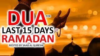 LAST 15 DAYS OF RAMADAN POWERFUL DUA ᴴᴰ - MUST LISTEN!!!