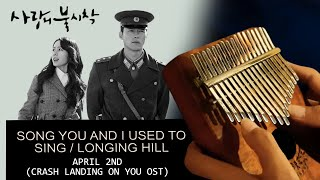 Download Song You & I Used To Sing Together/Longing Hill (Crash Landing On You OST) | Kalimba Cover with Tabs