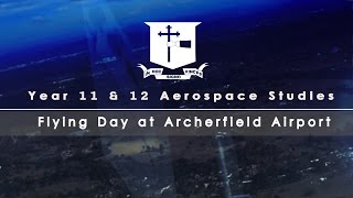 Year 11 & 12 Aerospace Studies - Archerfield Airport